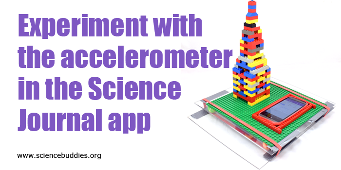 Image of a project that uses the accelerometer in Science Journal app