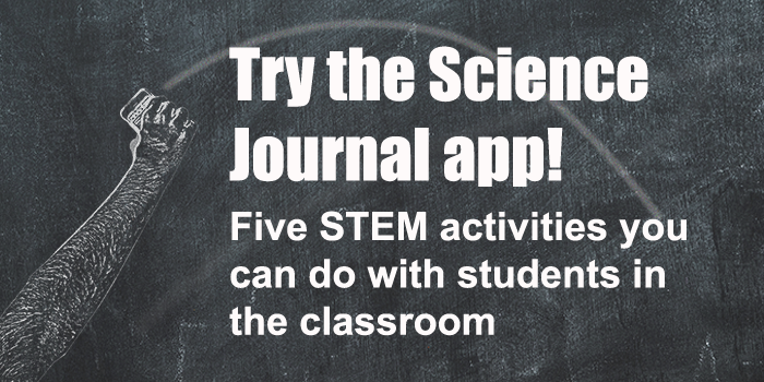 Try these Activities to Get Started Using Google's Science Journal App for Science Exploration Today!