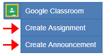 Google Classroom button allows creation of multiple kinds of additions to the Google Classroom environment