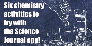 Try these chemistry activities to get started using Google's Science Journal app for science exploration today!