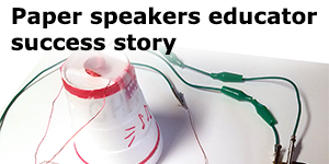 Paper Speakers activity combines magnetism and circuits and works!