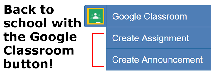 Back to school with the Google Classroom button - button expands with Make Assignment and Make Announcement options