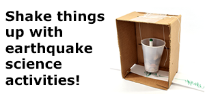 Earthquake Safety and Science Activities