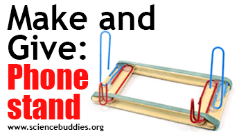 Make and Give STEM: Example of cell phone stand engineering activity