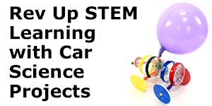 Rev Up STEM Learning with Car Science Projects