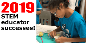 A Look Back at 2019's STEM Teacher Successes