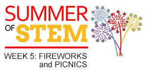 Fireworks and Picnics: Summer of STEM (Week 5)
