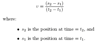 v = (s_2 -s_1)/(t_2 - t_1), where s_2 is the position of the feature at time t_2, and s_1 is the position of the feature at time t_1.