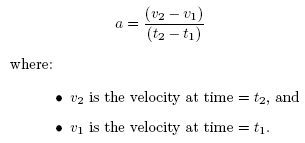 a = (v_2 -v_1)/(t_2 - t_1), where v_2 is the velocity of the feature at time t_2, and v_1 is the velocity of the feature at time t_1.