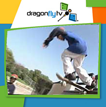 Watch DragonflyTV skateboarding video