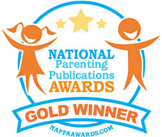 NAPPA National Parenting Publications Award Gold Winner