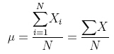 Equation for calculating the mean of a set of numbers, using summation notation.