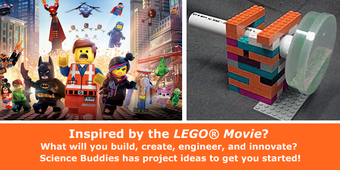 LEGO Movie - What will you create, build, engineer, innovate? Get started with Science Buddies