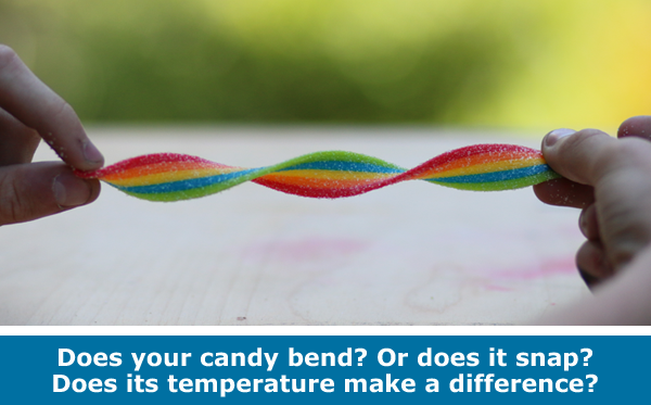 Does candy break or bend? It depends on its properties! Materials Science family STEM activity.