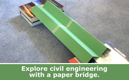 Build bridges from paper / engineering family STEM activity.