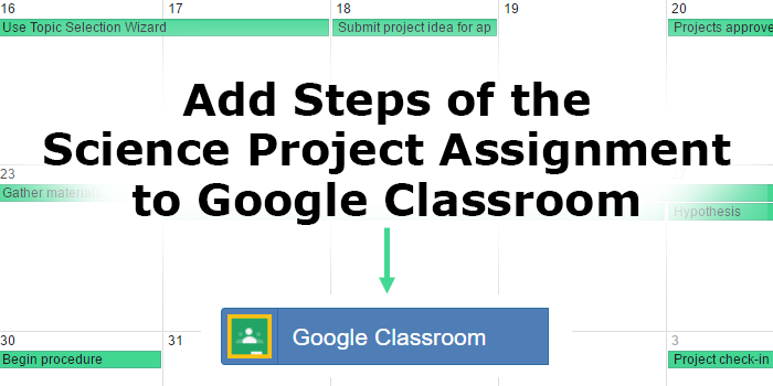 Digital Classroom: Assign the Science Project with Google Classroom Integration