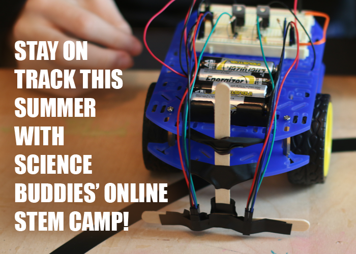 Spark Creative STEM All Summer Long with Science Buddies Summer Camp