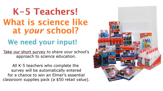 Take our Science Survey for K-5 Teachers for a chance to win a price pack from Elmer's!