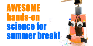 Super science, technology, engineering, and math activities that kids can do at home during summer break.