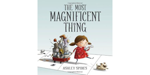 The Most Magnificent Thing cover / Science Reading book review